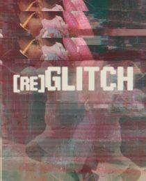 [re]Glitch